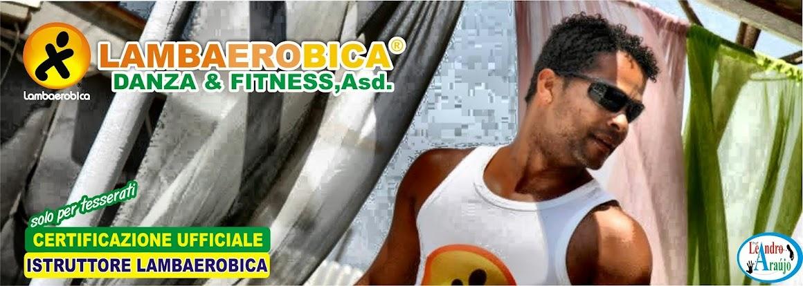 Leandro Araujo : corso di Formazione LAMBAEROBICA 100% BRASIL