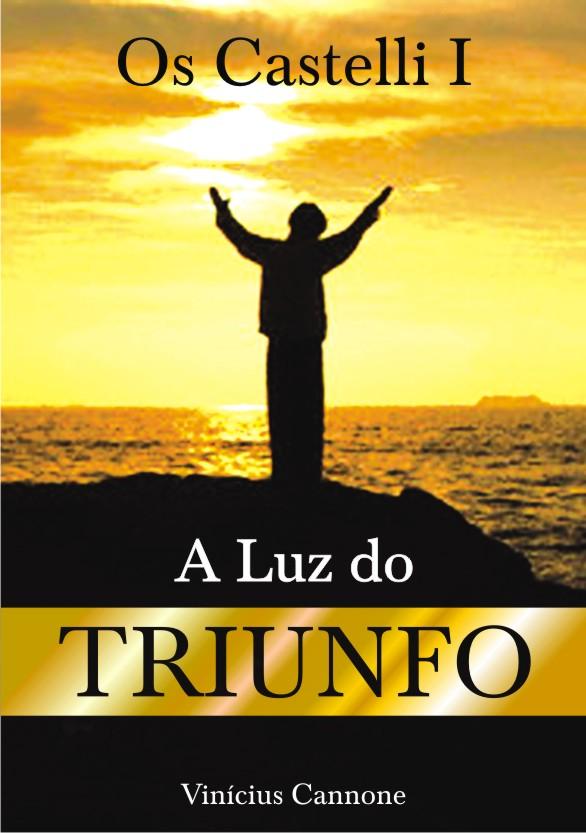 OS CASTELLI - I - A LUZ DO TRIUNFO