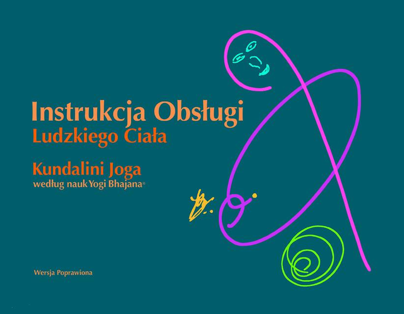 Instrukcja Obsługi Ludzkiego Ciała Kundalini Joga