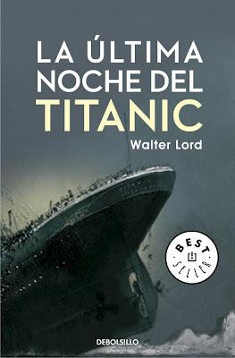 La última noche del Titanic Walter Lord