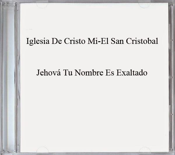 Mi-El San Cristobal-Jehová Tu Nombre Es Exaltado-
