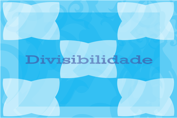 Divisibilidade - TICs na Matemática
