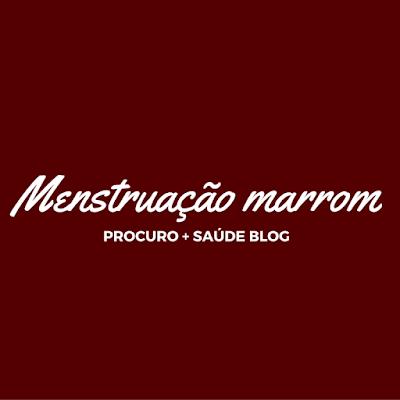 Menstruação marrom