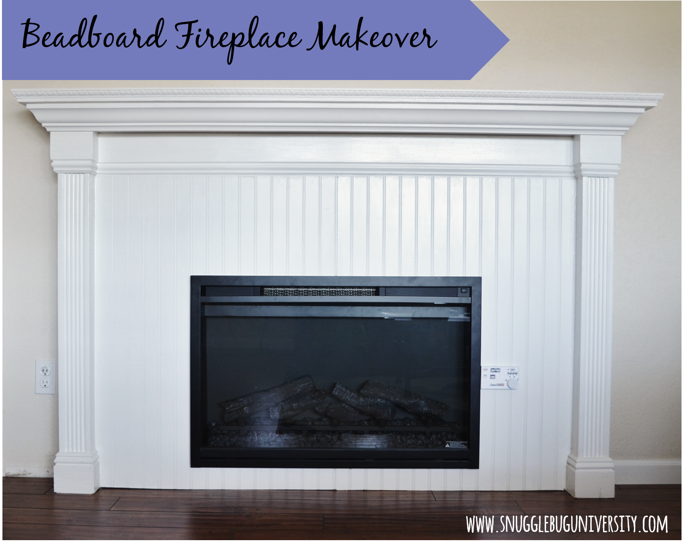 Snugglebug University: Beadboard Fireplace Makeover