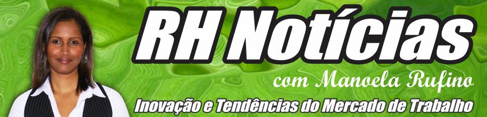 RH Notícias com Manoela Rufino