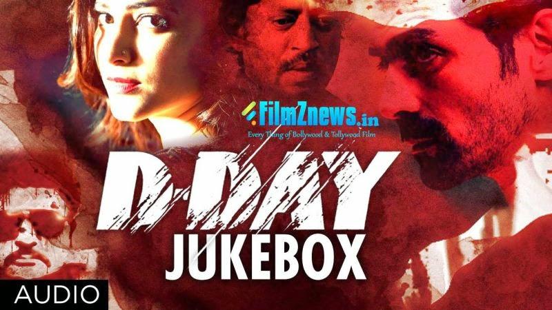 D Day (2013) Full Audio Songs Jukebox