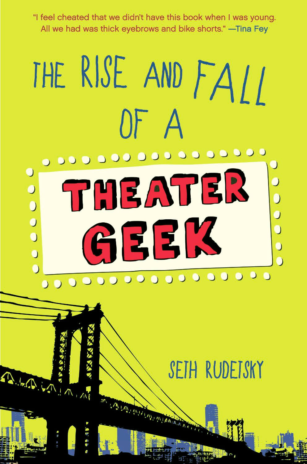 The Rise and Fall of a Theater Geek by Seth Rudetsky