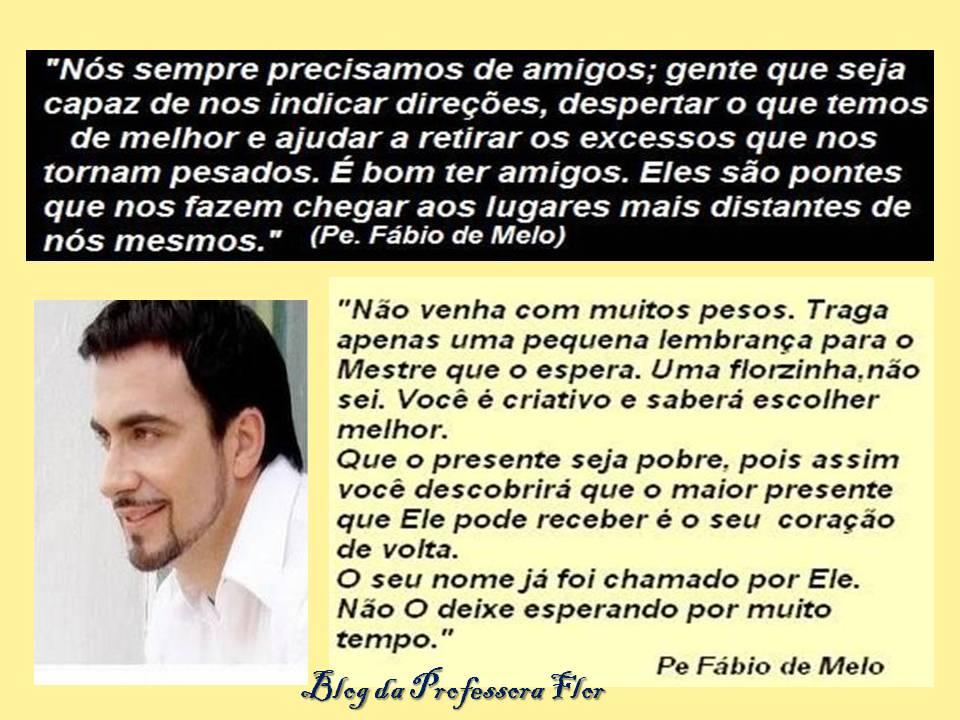 PADRE FABIO DE MELO MENSAGENS - refletirpararefletir.com.br
