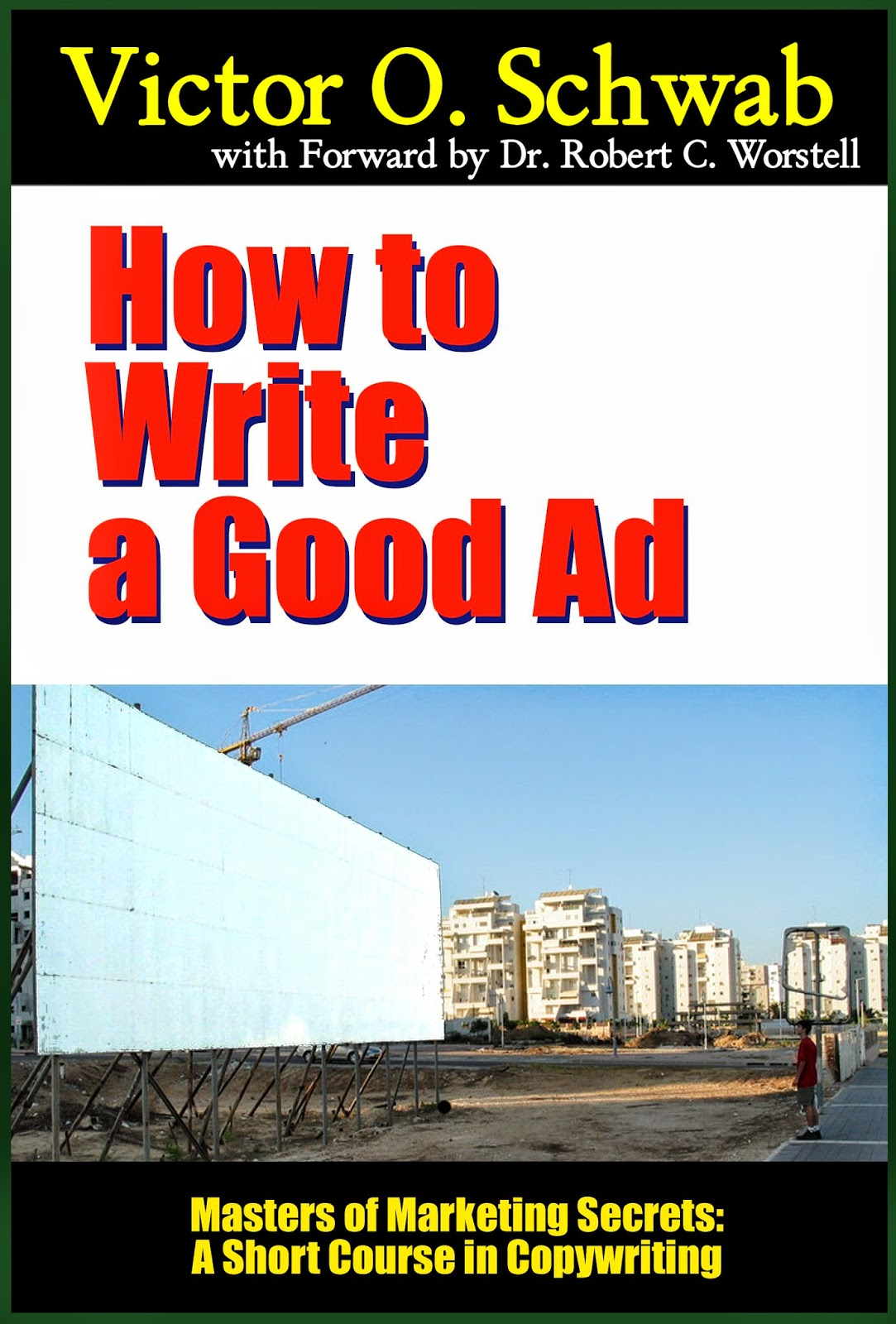 Victor Schwab's How to Write a Good Ad is now available in book and paperback.