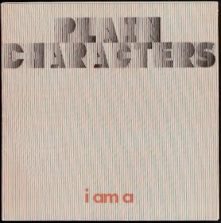 Plain Characters - I Am A / Very Peculiar Julia  (1977)  Man in the Railings / O  (1979)