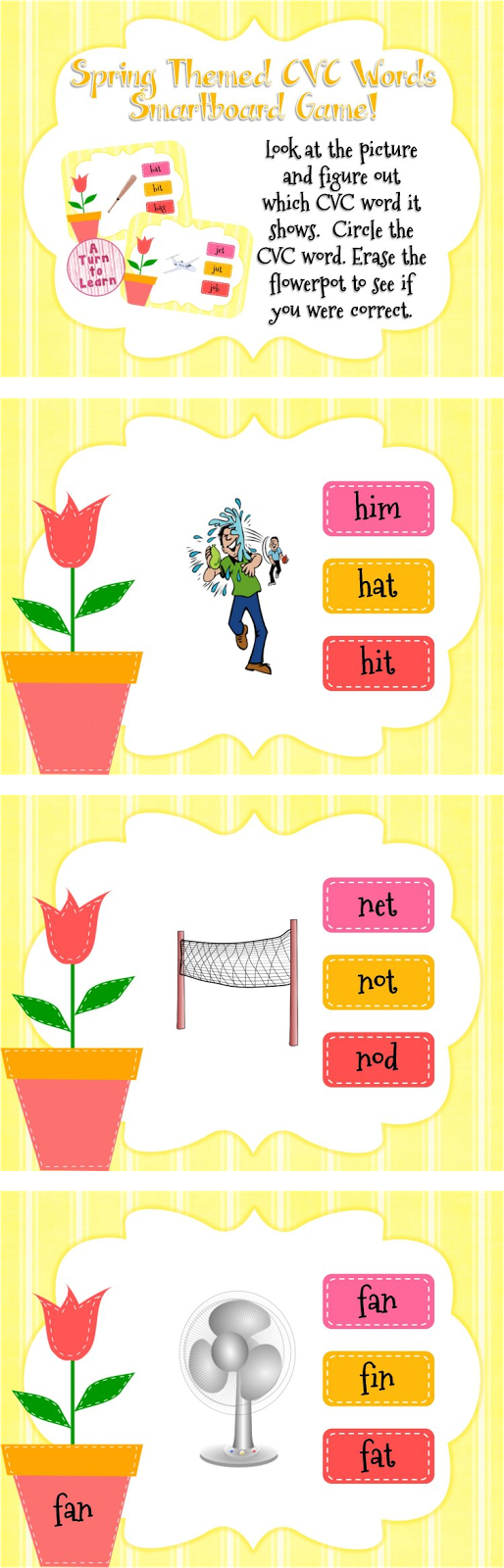 http://www.teacherspayteachers.com/Product/Spring-Themed-CVC-Words-Game-for-Smartboard-or-Promethean-Board-1179211