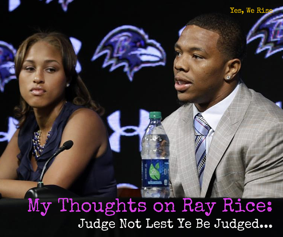 Ray Rice: Judge not lest ye be judged | Yes, We Rise