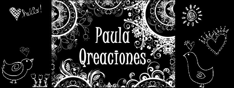 Mis Creaciones: Paula Qreaciones