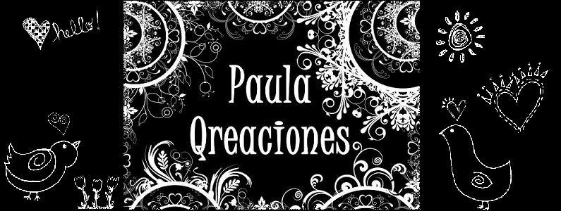 Mis Creaciones: Paula Qreaciones