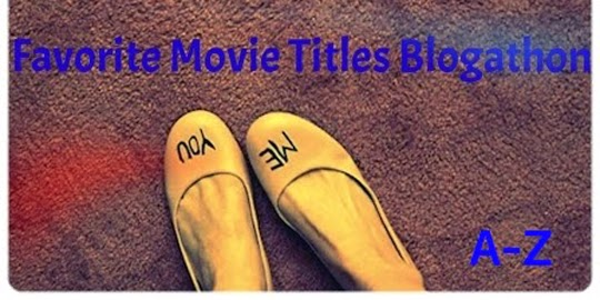 Favorite Movie Titles Blogathon