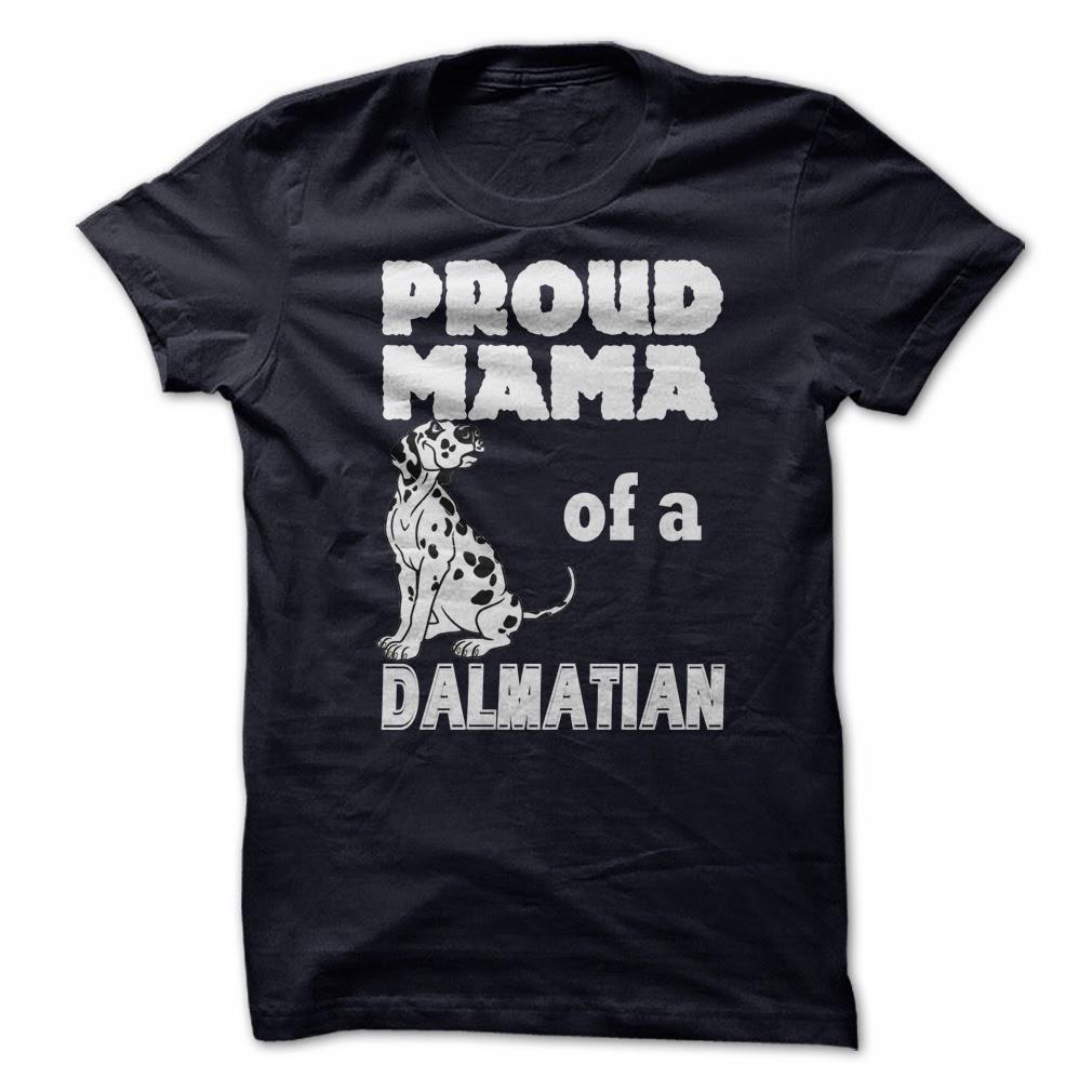Proud MaMa Of A Dalmatian Shirts