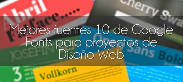 Mejores fuentes 10 de Google Fonts para proyectos de Diseño Web