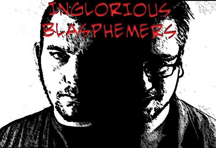 The Inglorious Blasphemers