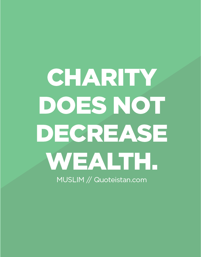 Charity does not decrease wealth.