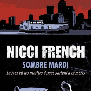 Sombre mardi : Le jour où les vieilles dames parlent aux morts de Nicci French