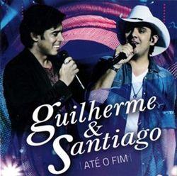 Download   Guilherme e Santiago   Até o Fim