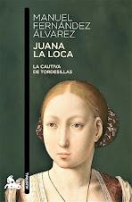 Lectura de Juana la loca.La cautiva de Todesillas de Manuel Fernández Álvarez