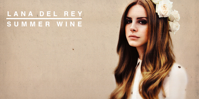 Lana Del Rey - Summer Wine » via TusFiles
