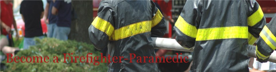 Become a Firefighter Paramedic