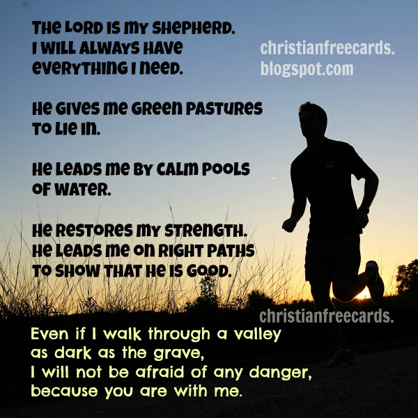 The Lord is my Shepherd Christian Card, free image with Psalm 23, nice christian quotes from Scriptures for my life. Published by Mery Bracho,