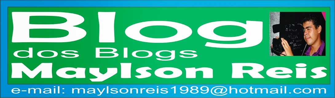 Blog dos Blogs - Maylson reis