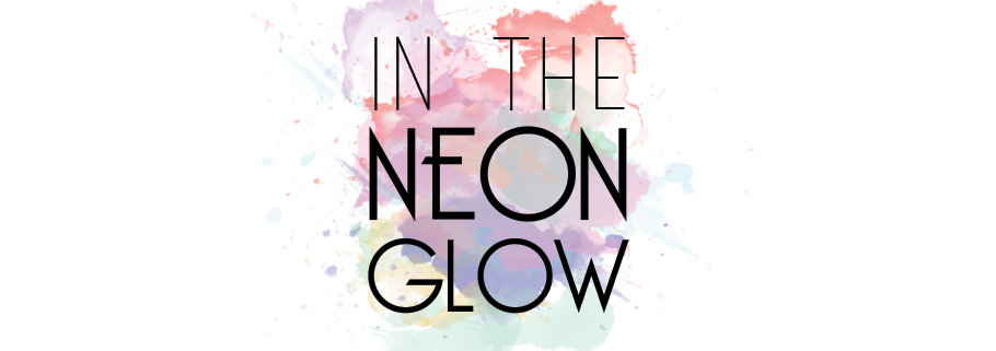 IN THE NEON GLOW