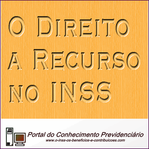 Interpor recurso no INSS, Direito a recurso no INSS