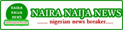 NAIRA NAIJA NEWS - NIGERIA