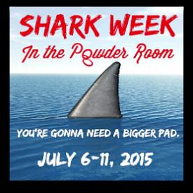 Shark Week on In The Powder Room