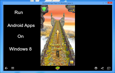 How To Run Android Apps on Windows 8 and Play Android Games Free