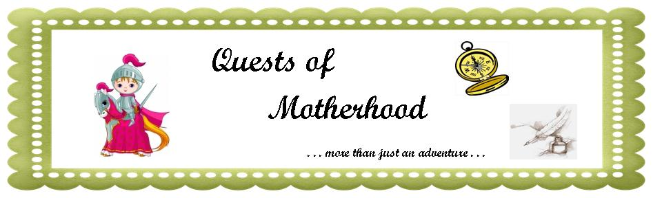 Quests of Motherhood