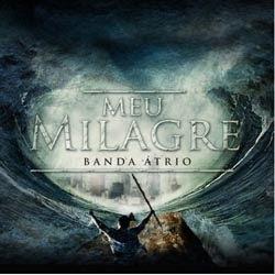Banda Atrio - Meu Milagre
