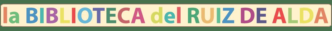 LA BIBLIOTECA DEL RUIZ DE ALDA