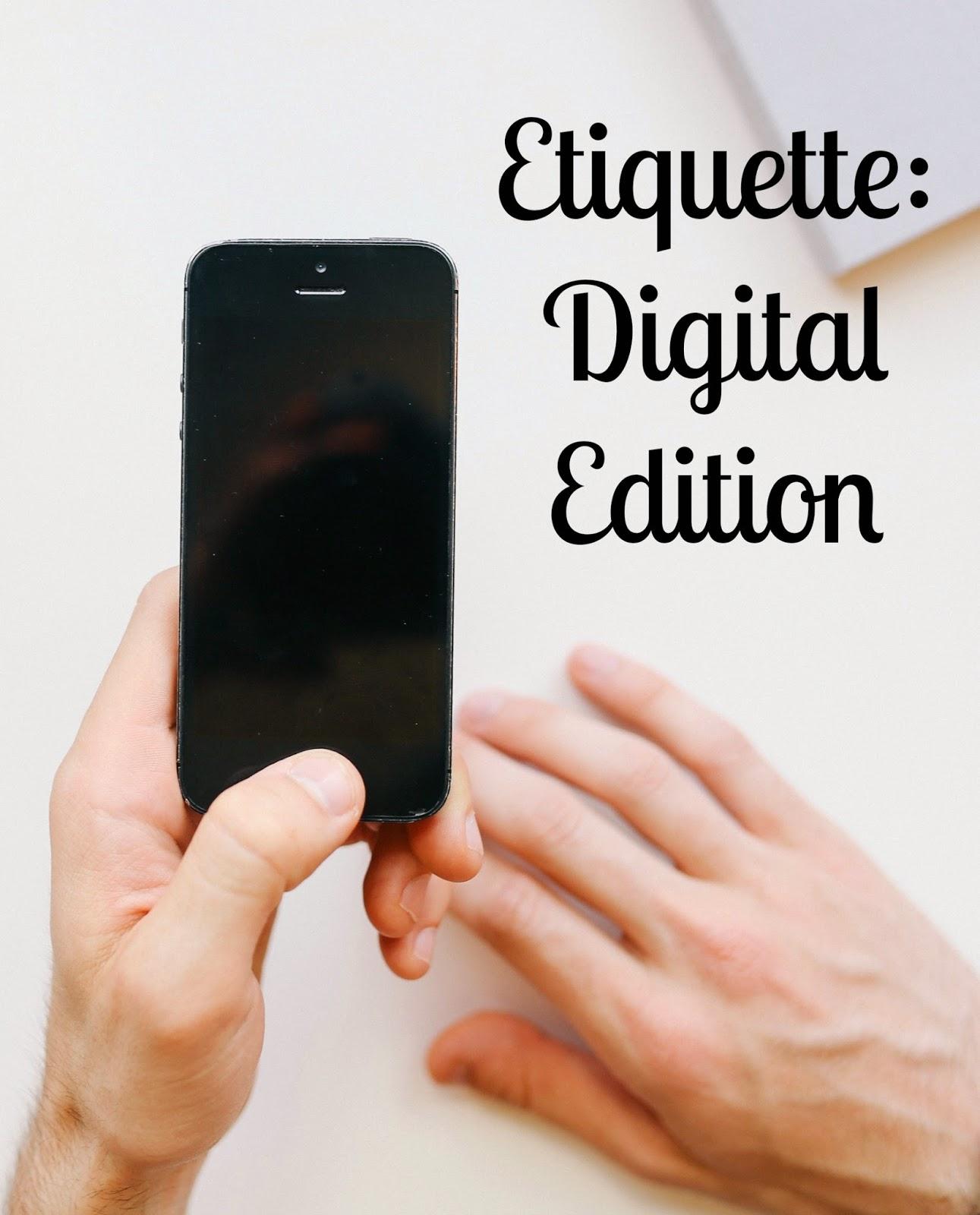 Etiquette: Digital Edition   alyssajfreitas.blogpspot.com