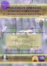 PROCESSOS ONENESS DE CONEXÃO COM O DIVINO E DA LIBERAÇÃO DOS ANCESTRAIS