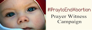 JOIN THE #IPraytoEndAbortion PRAYER WITNESS CAMPAIGN