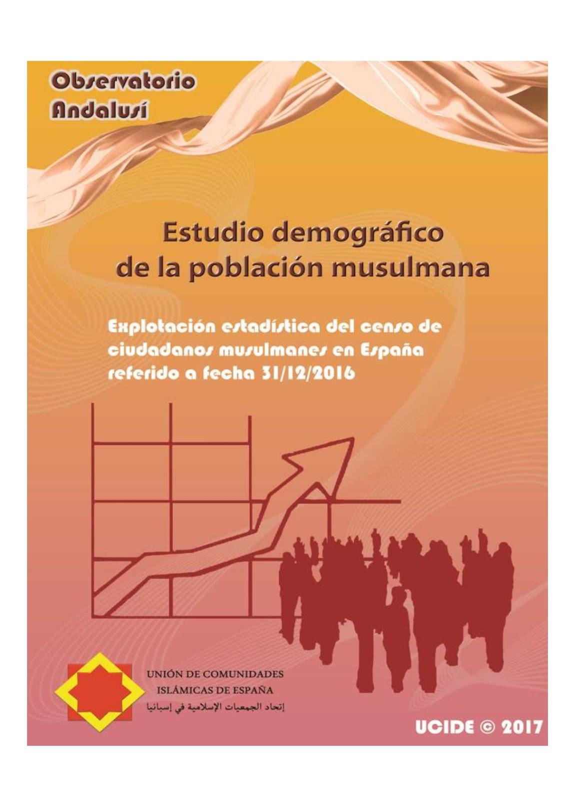 Estudio demográfico de la Población Musulmana en España 2016