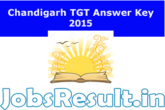 Chandigarh TGT Answer Key 2015