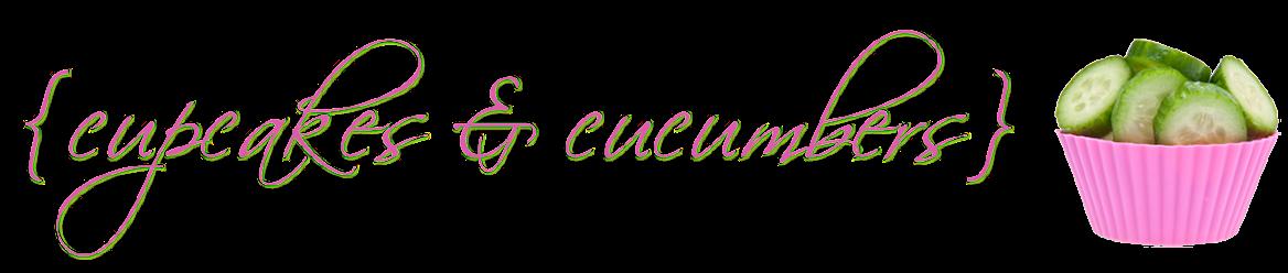 {cupcakes & cucumbers}