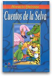 CUENTOS DE LA SELVA---HORACIO QUIROGA