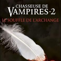 Chasseuse de vampires, tome 2 : Le souffle de l'archange de Nalini Singh