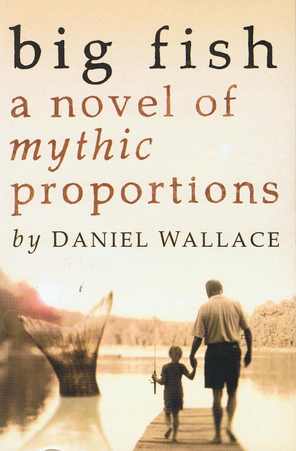 daniel wallace big fish Daniel wallace, author of the novel big fish 10-9 you might be ready for the big pond, biggy mcbig 8-7 do you feel like you got beat up in a field of daffodils.