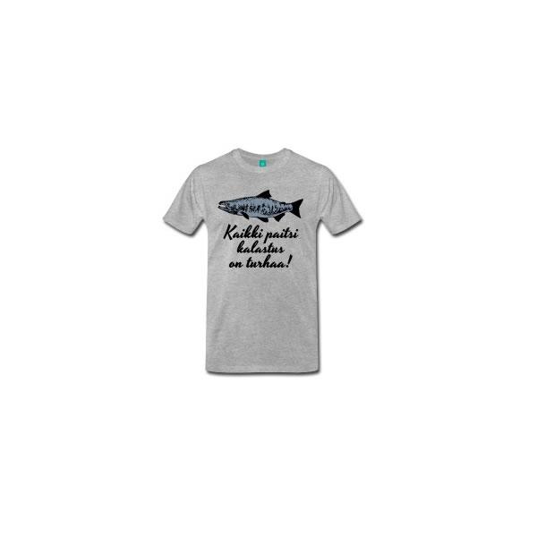 Kaikki paitsi kalastus on turhaa t-paita.