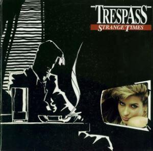 Trespass  - Strange Times