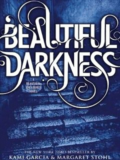 Kami Garcia and Margaret Stohl - Beautiful Darkness